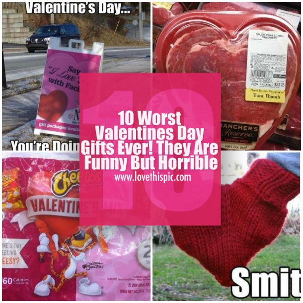 10 Worst Valentines Day Gifts Ever! They Are Funny But
