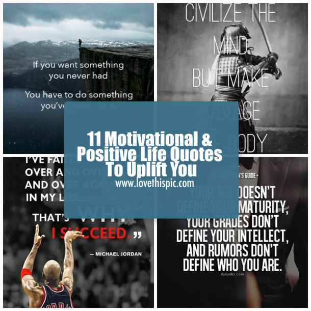 11 Motivational & Positive Life Quotes To Uplift You