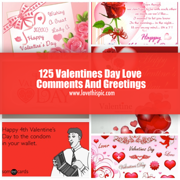 125 valentines day love comments and greetings m4hsunfo