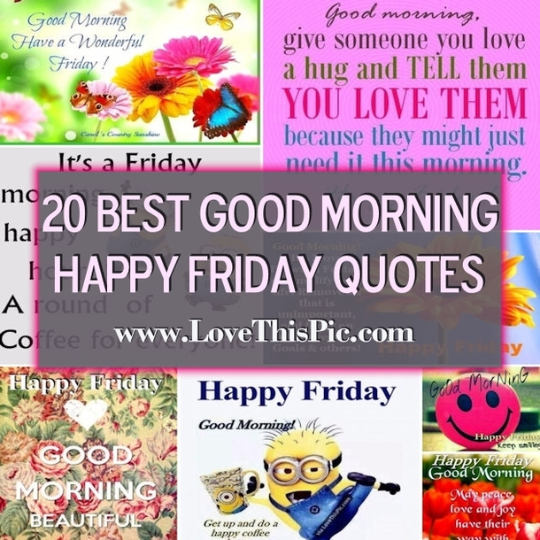 Good Morning Quotes On Friday : Best good morning happy friday quotes