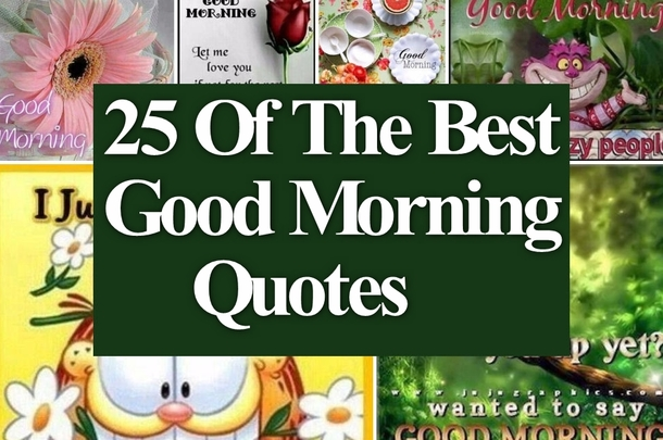 Top 25 Good Morning Love Quotes For Him: 25 Best Good Morning Quotes
