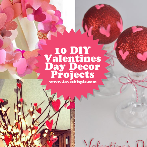 10 Diy Valentines Day Decor Projects