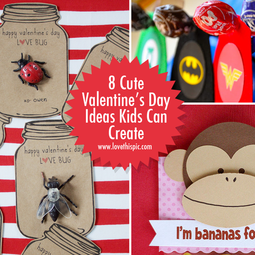 8 Cute Valentines Day Ideas Kids Can Create