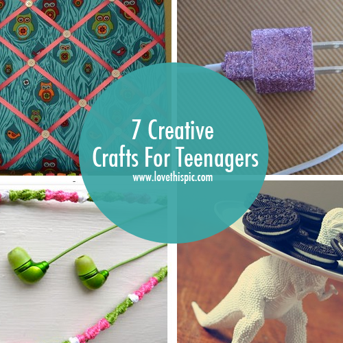 7 Creative Crafts For Teenagers