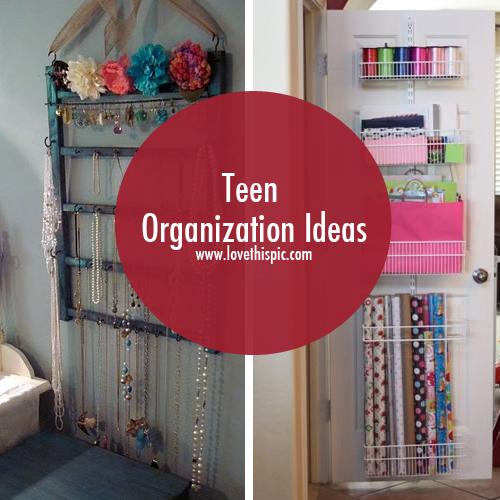 Teen Organization Ideas