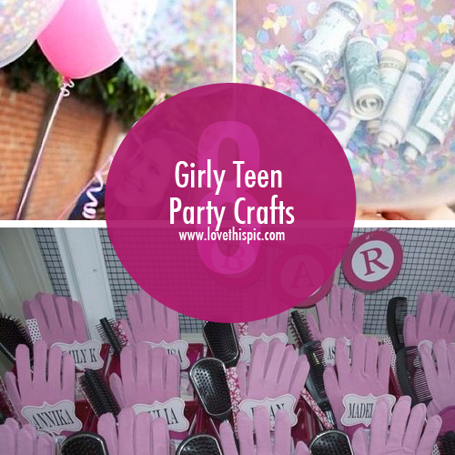 Girly Teen Party Crafts