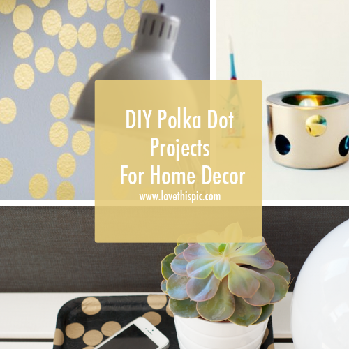 DIY Polka Dot Projects For Home Decor
