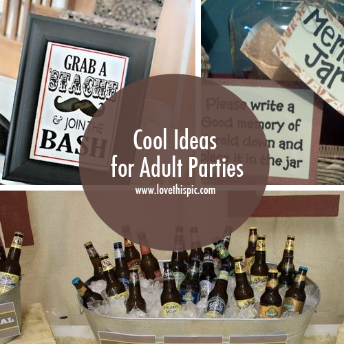 And the ideas for adult parties seems