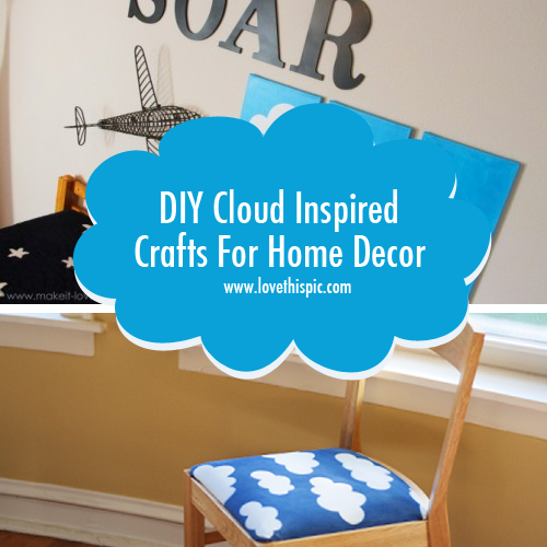 Diy Home Decor Crafts Blog: DIY Cloud Inspired Crafts For Home Decor