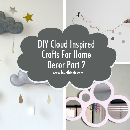 DIY Cloud Inspired Crafts For Home Decor Part 2