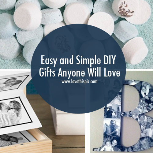 Easy And Simple Diy Gifts Anyone Will Love