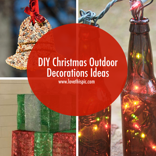 Diy christmas outdoor decorations ideas Diy outside christmas decorating ideas