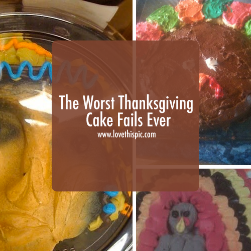 The Worst Thanksgiving Cake Fails Ever