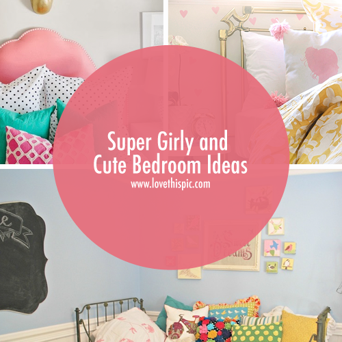 exciting cute girly bedroom ideas | Super Girly and Cute Bedroom Ideas