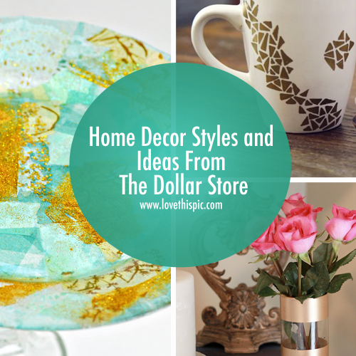 Home Decor Styles and Ideas From The Dollar Store