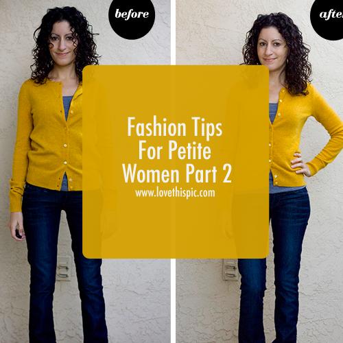 Fashion Tips For Petite Women Part 2