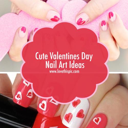Cute Valentines Day Nail Art Ideas