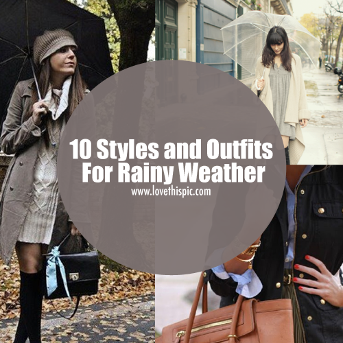 10 Styles And Outfits For Rainy Weather