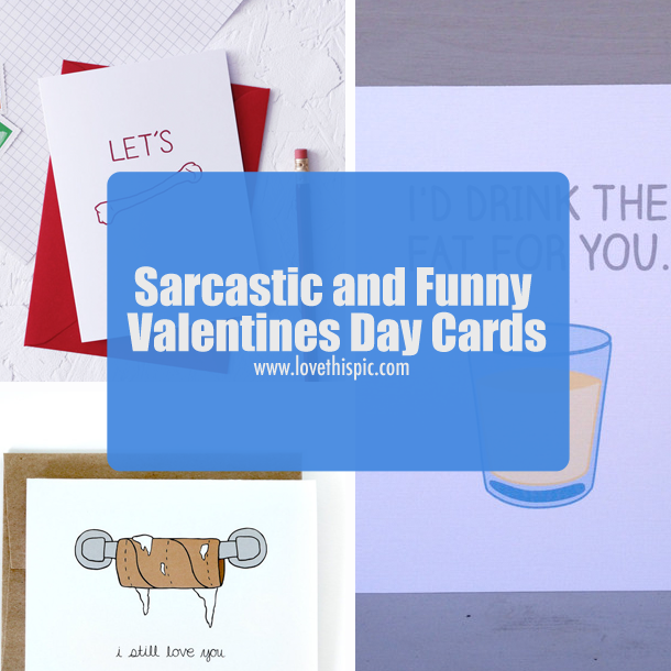 Sarcastic and Funny Valentines Day Cards