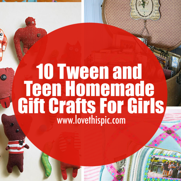 10 Tween And Teen Homemade Gift Crafts For Girls