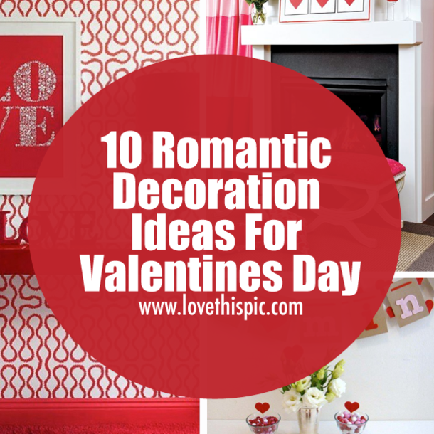 10 romantic decoration ideas for valentines day for Romantic ideas for valentines day