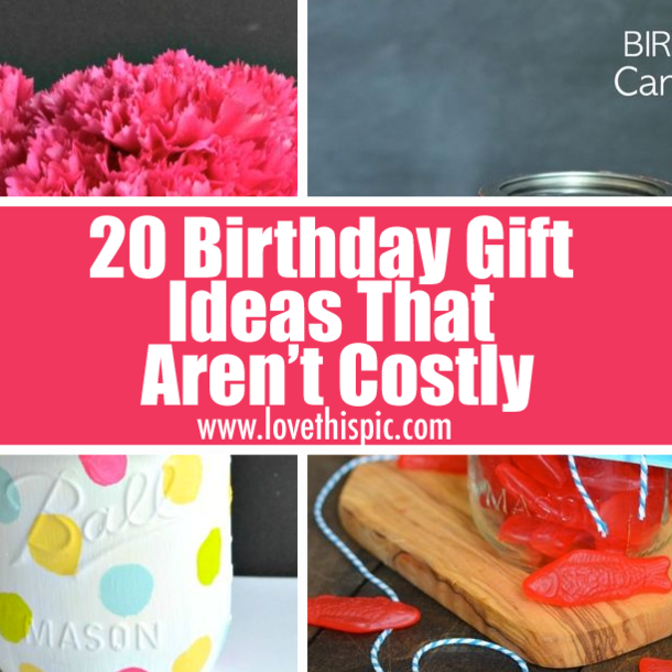 20 Birthday Gift Ideas That Arent Costly