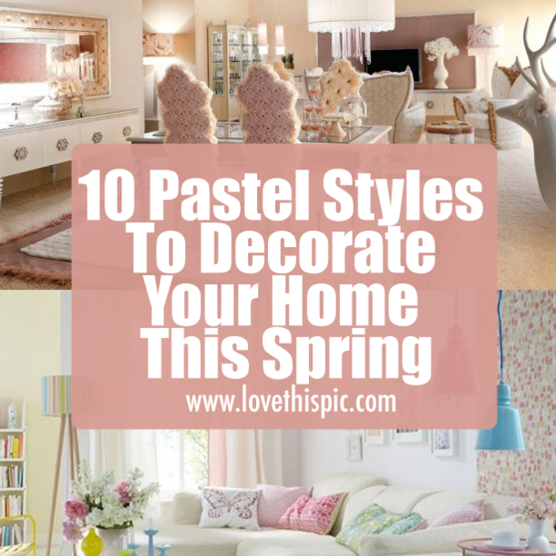 Spring Trends 2017 The Best Pastel Kids Room Ideas To: 10 Pastel Styles To Decorate Your Home This Spring