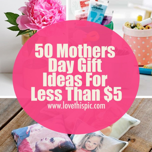 50 mothers day gift ideas for less than 5 for Mother s day gift ideas for new moms