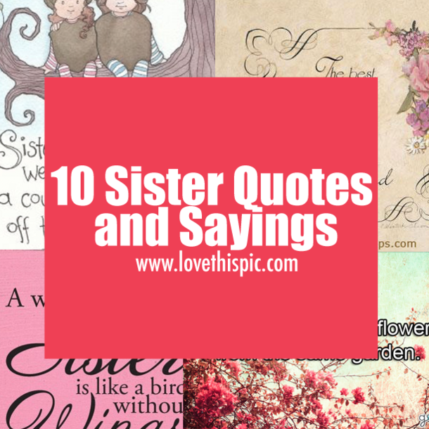 Images Of Quotes About Sisters: 10 Sister Quotes And Sayings
