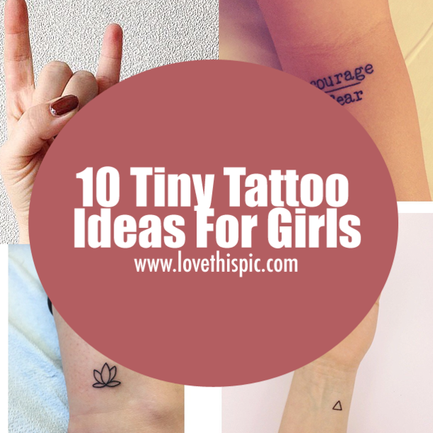 Ideas And Designs For Girls: 10 Tiny Tattoo Ideas For Girls