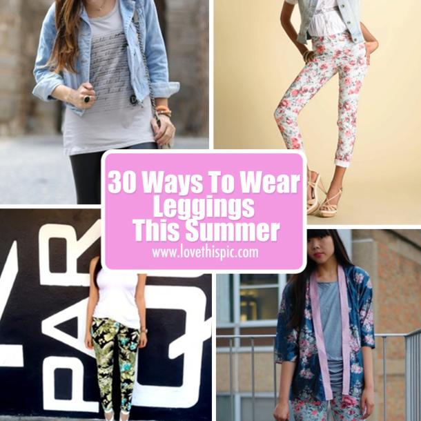 30 Ways To Wear Leggings This Summer