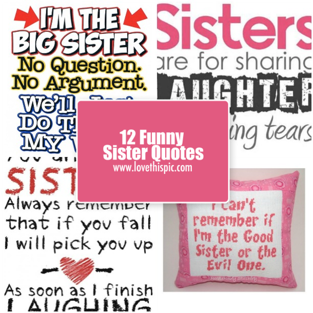 Sister Funny Quotes Magnificent 12 Funny Sister Quotes