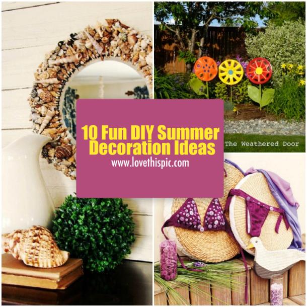 & 10 Fun DIY Summer Decoration Ideas