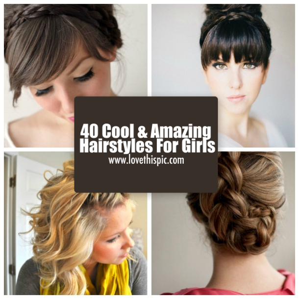 40 Cool & Amazing Hairstyles For Girls