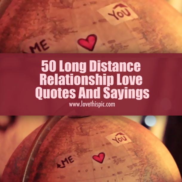 Quotes About Love Relationships: 50 Long Distance Relationship Love Quotes