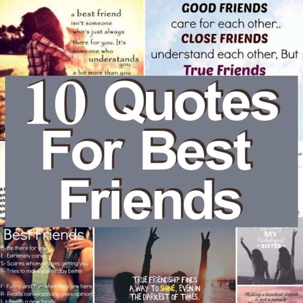 Caring Quotes For Best Friend: 10 Quotes For Best Friends