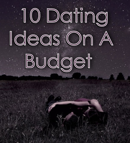 dating budget Being on a tight budget is no reason to cut back on dates you might just have to be a bit more imaginative and creative with where you go and what you do.