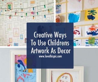 Creative Ways To Use Childrens Artwork As Decor