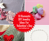 10 Romantic DIY Jewelry Ideas For Valentines Day