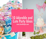 10 Adorable and Cute Party Ideas