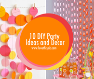 10 DIY Party Ideas and Decor