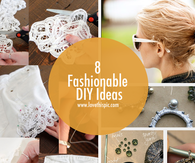 8 Fashionable DIY Ideas