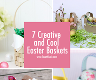 7 Creative and Cool Easter Baskets