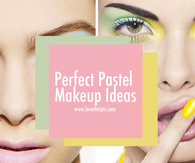 Perfect Pastel Makeup Ideas