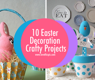 10 Easter Decoration Crafty Projects