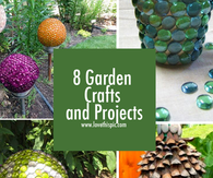 8 Garden Crafts and Projects