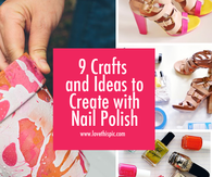 9 Crafts and Ideas to Create with Nail Polish