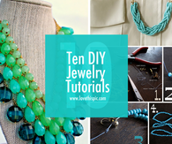 Ten DIY Jewelry Tutorials