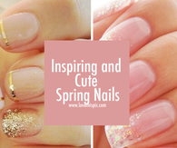 Inspiring and Cute Spring Nails