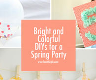 Bright and Colorful DIYs for a Spring Party